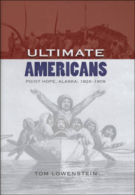 Ultimate Americans: Point Hope, Alaska, 1826-1909 (Hardback)