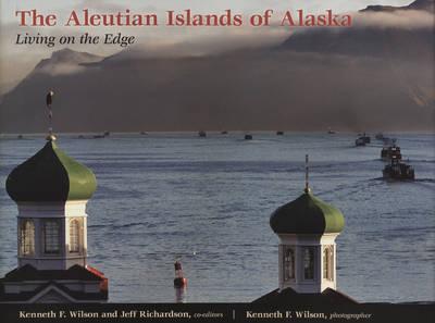 The Aleutian Islands: Living on the Edge (Hardback)