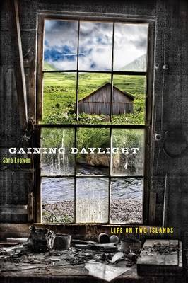 Gaining Daylight: Life on Two Islands - Alaska Literary Series (Paperback)
