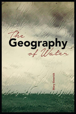 The Geography of Water - UAP - The Alaska Literary Series (Paperback)