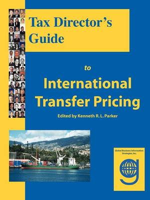 Tax Director's Guide to International Transfer Pricing (Paperback)