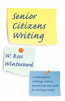 Senior Citizens Writing: A Workshop and Anthology, with an Introduction and Guide for Workshop Leaders (Paperback)
