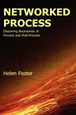 Networked Process: Dissolving Boundaries of Process and Post-Process - Lauer Series in Rhetoric and Compositio (Hardback)