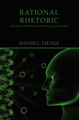 Rational Rhetoric: The Role of Science in Popular Discourse (Paperback)