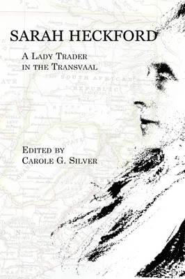Sarah Heckford: A Lady Trader in the Transvaal - Writing Travel (Hardback)