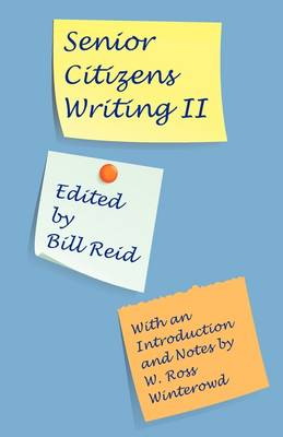 Senior Citizens Writing II: With an Introduction and Notes by W. Ross Winterowd (Paperback)