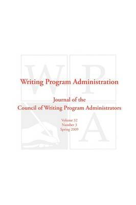 Wpa: Writing Program Administration 32.3 (Paperback)