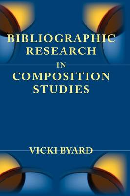 Bibliographic Research in Composition Studies - Lenses on Composition Studies (Hardback)