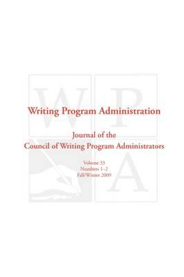 Wpa: Writing Program Administration 33.1-2 (Fall/Winter 2009) (Paperback)