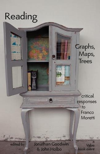 Reading Graphs, Maps, and Trees: Responses to Franco Moretti (Paperback)