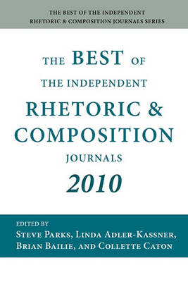 The Best of the Independent Rhetoric and Composition Journals 2010 (Paperback)