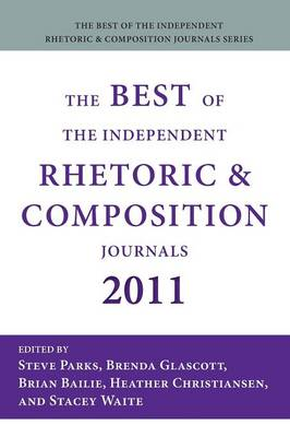 The Best of the Independent Rhetoric and Composition Journals 2011 (Paperback)