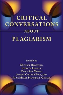 Critical Conversations about Plagiarism - Lenses on Composition Studies (Paperback)