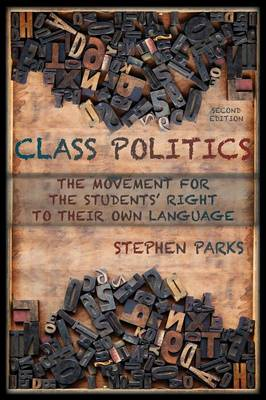Class Politics: The Movement for the Students' Right to Their Own Language (2e) (Paperback)