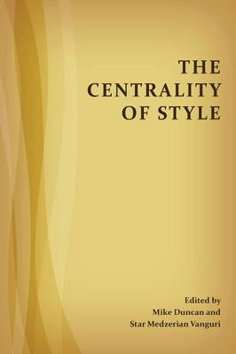 The Centrality of Style - Perspectives on Writing (Paperback)