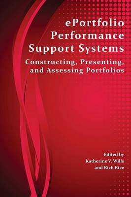 Eportfolio Performance Support Systems: Constructing, Presenting, and Assessing Portfolios - Perspectives on Writing (Paperback)