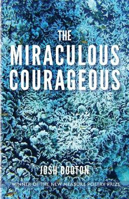 The Miraculous Courageous - Free Verse Editions (Paperback)