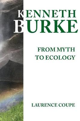 Kenneth Burke: From Myth to Ecology (Paperback)