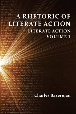 A Rhetoric of Literate Action: Literate Action, Volume 1 - Perspectives on Writing (Paperback)