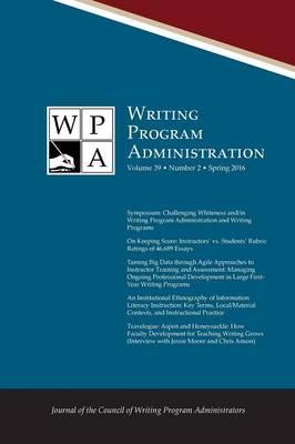 Wpa: Writing Program Administration 39.2 (Spring 2016) (Paperback)
