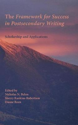 The Framework for Success in Postsecondary Writing: Scholarship and Applications - Writing Program Administration (Hardback)
