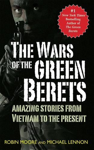 The Wars of the Green Berets: Amazing Stories from Vietnam to the Present Day (Paperback)