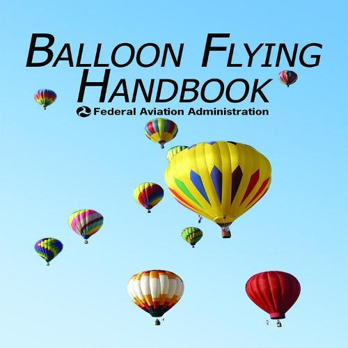 Balloon Flying Handbook (Paperback)