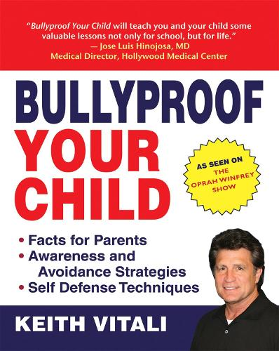 Bullyproof Your Child: An Expert's Advice on Teaching Children to Defend Themselves (Paperback)
