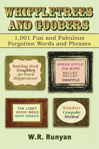 Whiffletrees and Goobers: 1,001 Fun and Fabulous Forgotten Words (Paperback)
