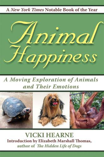 Animal Happiness: Moving Exploration of Animals and Their Emotions - From Cats and Dogs to Orangutans and Tortoises (Paperback)