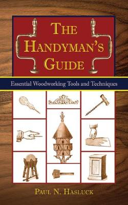 The Handyman's Guide: Essential Woodworking Tools and Techniques (Paperback)