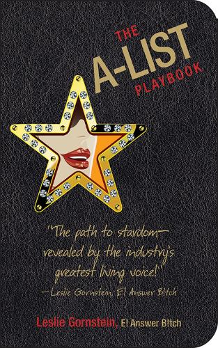 The A-List Playbook: How to Survive Any Crisis While Remaining Wealthy, Famous, and Most Importantly, Skinny (Paperback)