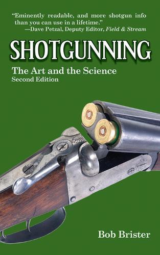 Shotgunning: The Art and the Science (Hardback)