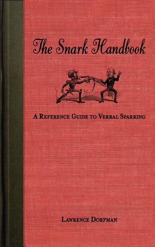 The Snark Handbook: A Reference Guide to Verbal Sparring - Snark Series (Paperback)