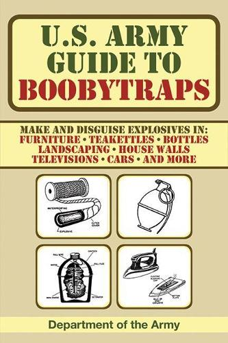 U.S. Army Guide to Boobytraps (Paperback)