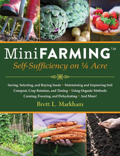 Mini Farming: Self-Sufficiency on 1/4 Acre (Paperback)