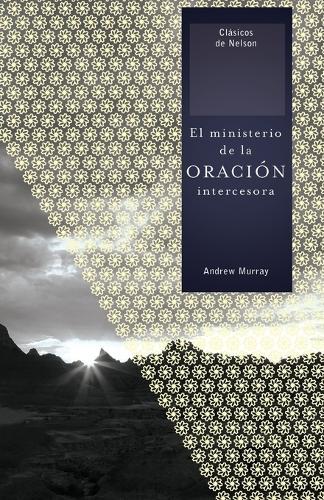 El ministerio de la oracion intercesora (Paperback)