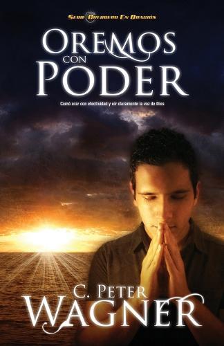 Oremos con poder: Como orar con efectividad y oir claramente la voz de Dios (Paperback)