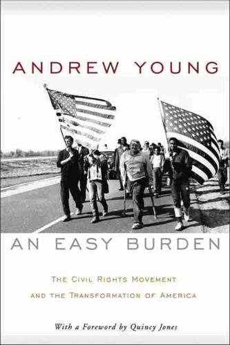 An Easy Burden: The Civil Rights Movement and the Transformation of America (Paperback)