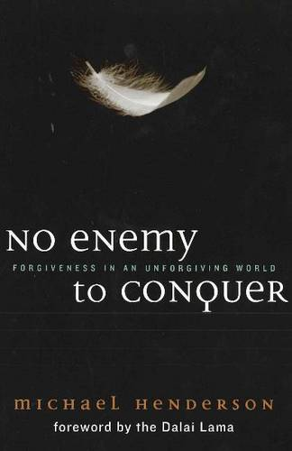 No Enemy to Conquer: Forgiveness in an Unforgiving World (Paperback)