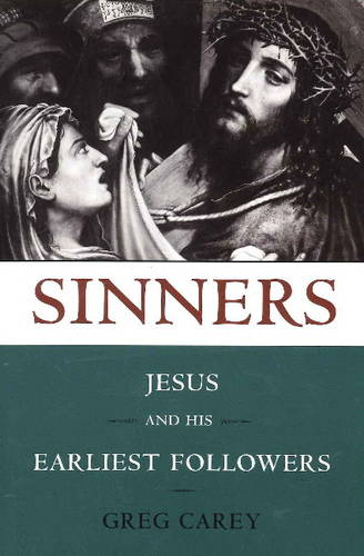 Sinners: Jesus and His Earliest Followers (Paperback)
