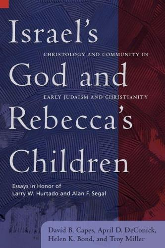 Israel's God and Rebecca's Children: Christology and Community in Early Judaism and Christianity (Paperback)
