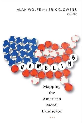 Gambling: Mapping the American Moral Landscape (Paperback)