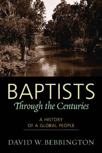 Baptists through the Centuries: A History of a Global People (Paperback)