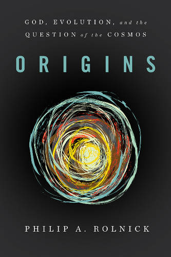 Origins: God, Evolution, and the Question of the Cosmos (Hardback)