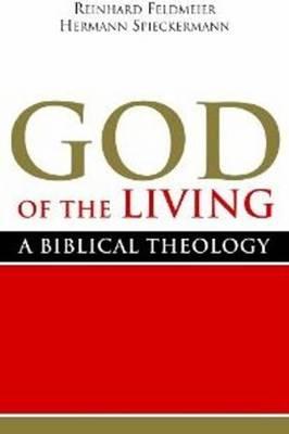 God of the Living: A Biblical Theology (Hardback)