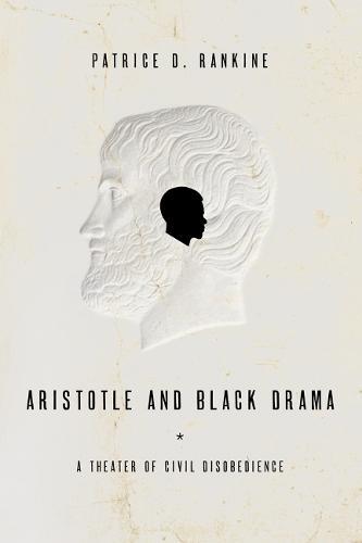 Aristotle and Black Drama: A Theater of Civil Disobedience (Hardback)