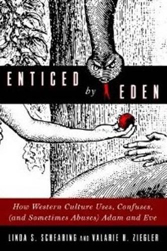 Enticed by Eden: How Western Culture Uses, Confuses, (and Sometimes Abuses) Adam and Eve (Paperback)