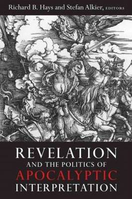 Revelation and the Politics of Apocalyptic Interpretation (Hardback)