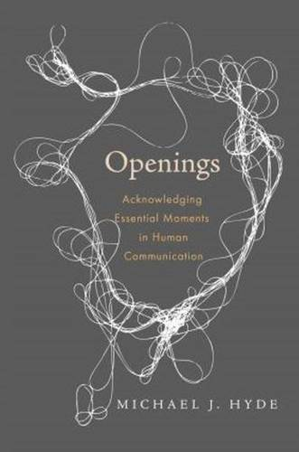 Openings: Acknowledging Essential Moments in Human Communication (Hardback)